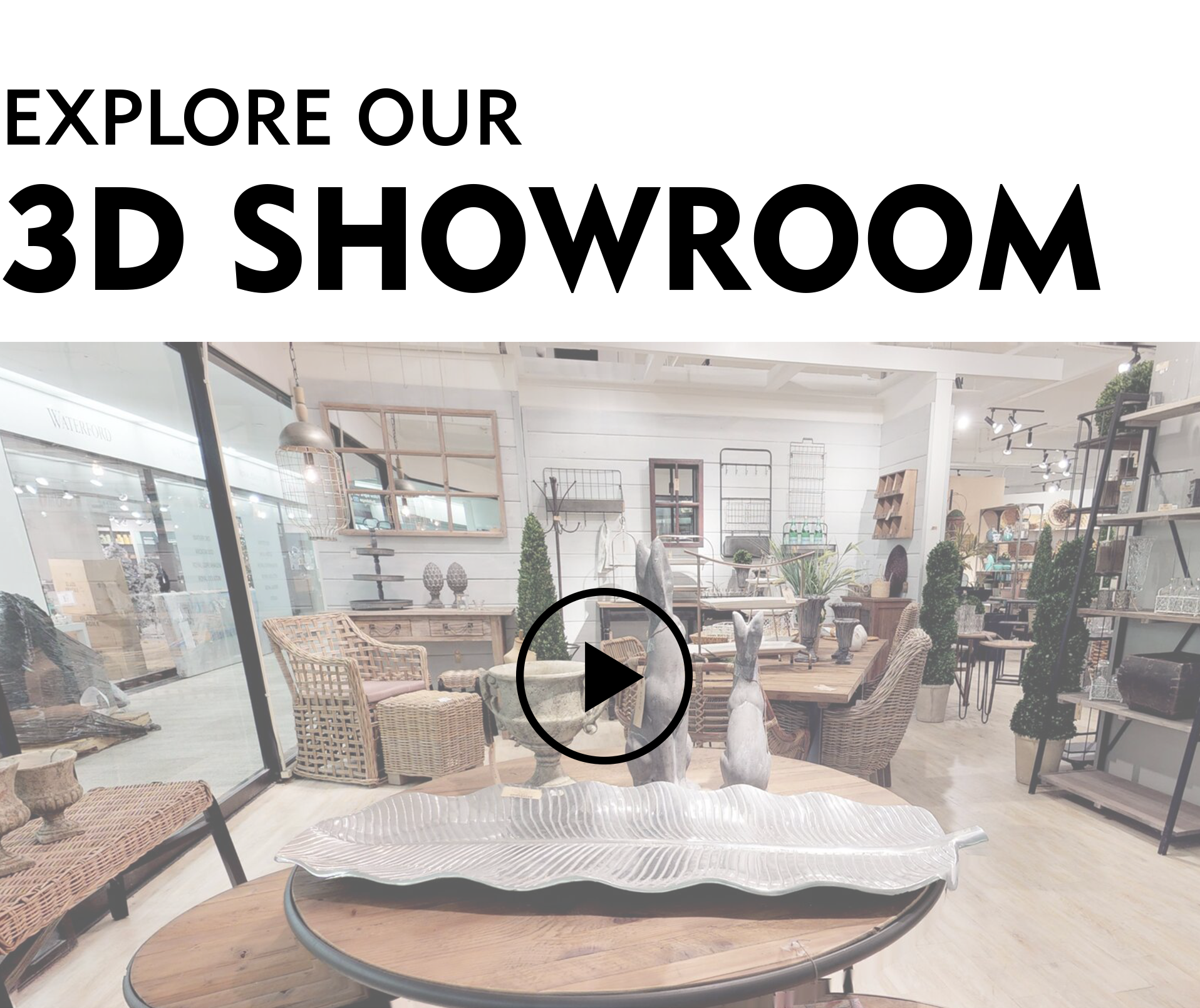 Explore Our 3D Showroom